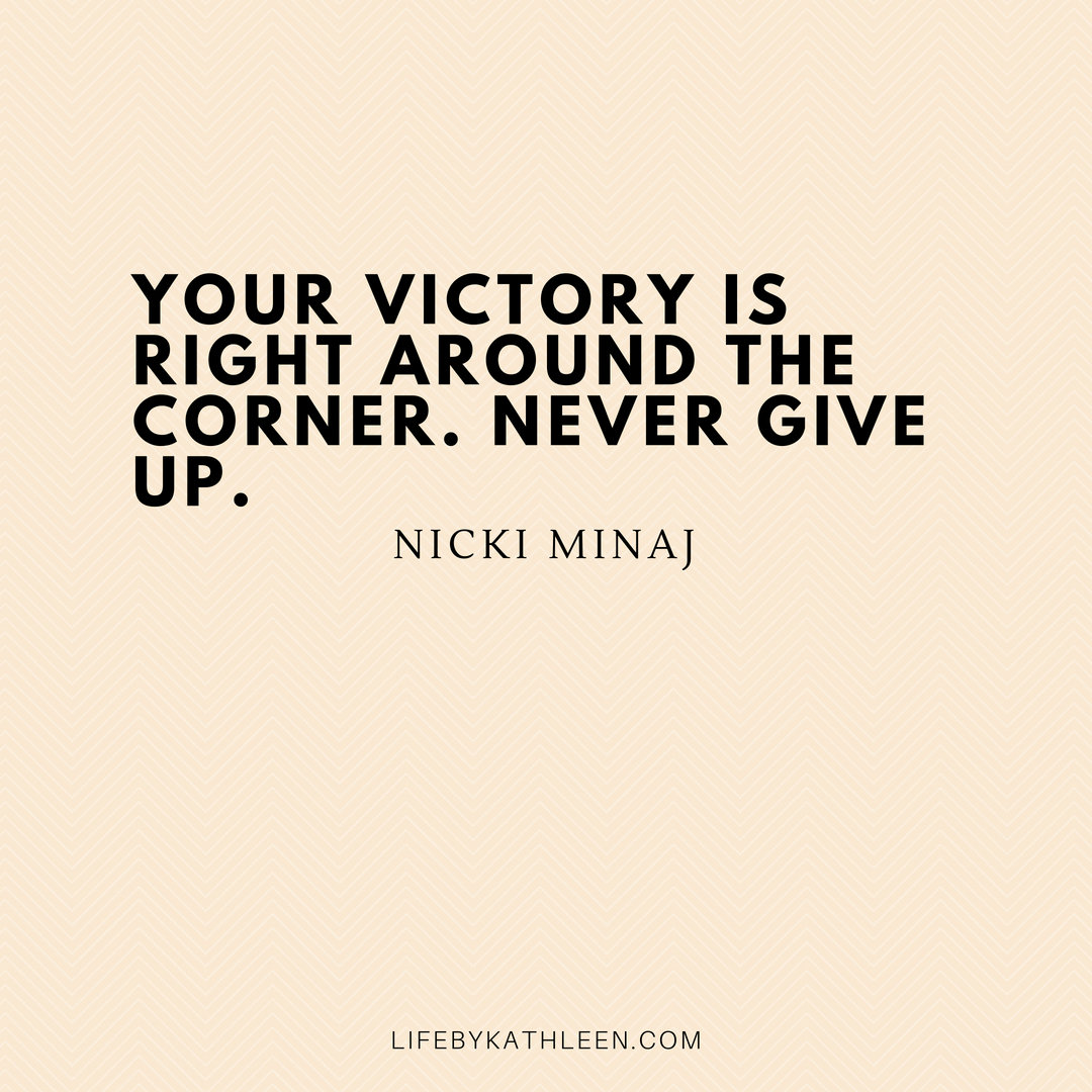 Your victory is right around the corner. Never give up - Nicki Minaj #nickiminaj #quotes #musicquotes #victory #nevergiveup