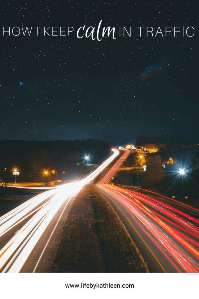 night traffic text overlay: How I Keep Calm In Traffic