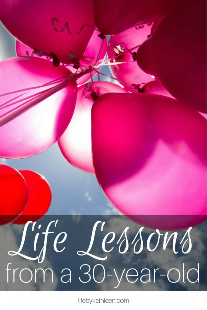 pink balloons. text overlay:Life Lessons From a 30-Year-Old