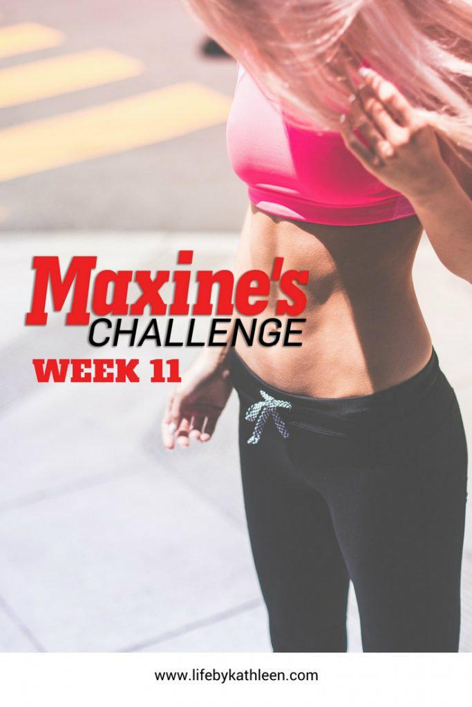 Maxine's Challenge Week 11