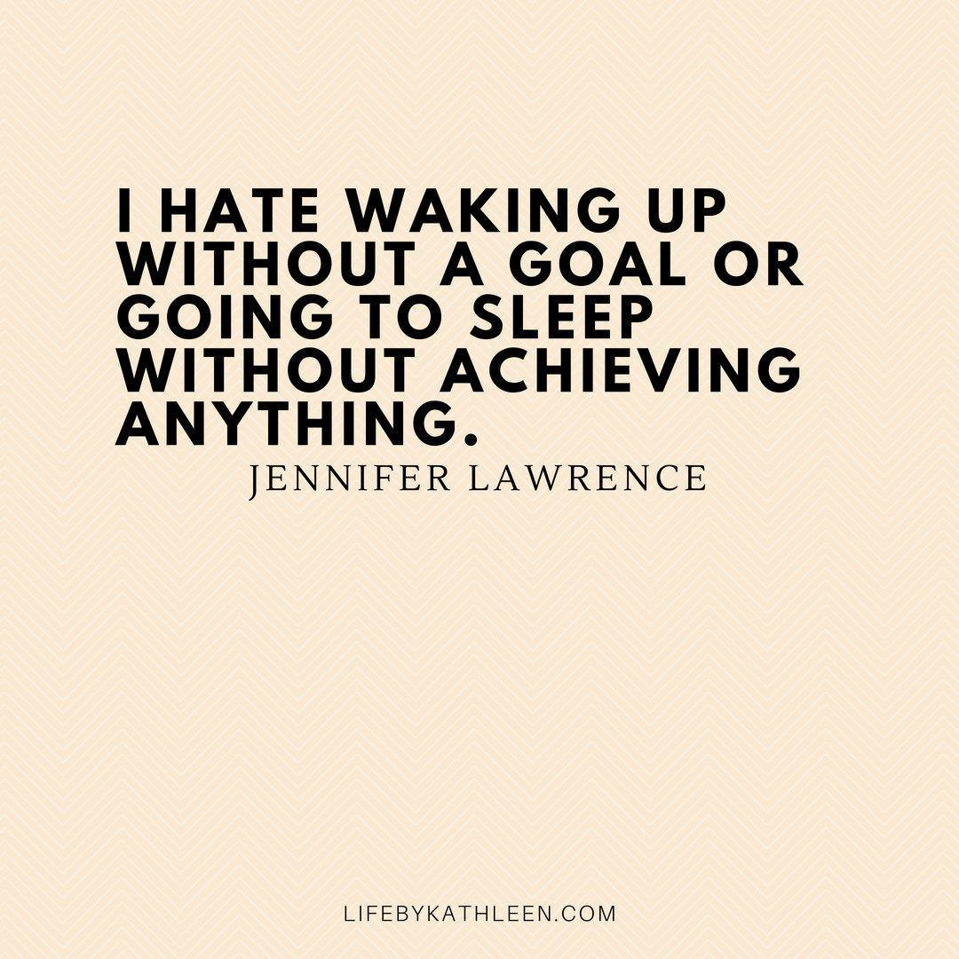 I hate waking up without a goal or going to sleep without achieving anything - Jennifer Lawrence #quotes #jenniferlawrence #jenniferlawrencequotes #funny #hungergames