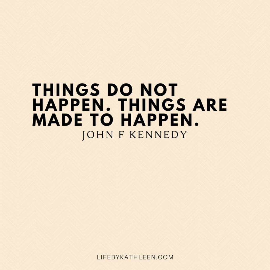 Things do not happen. Things are made to happen - John F Kennedy #quotes #jfk #johnfkennedy #jackie #jackieo #makeithappen #kennedy #president #uspresident