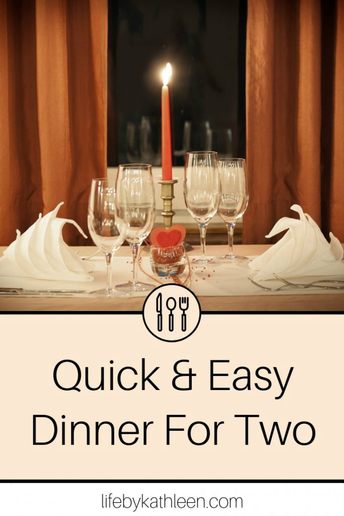 Quick and easy dinner for two
