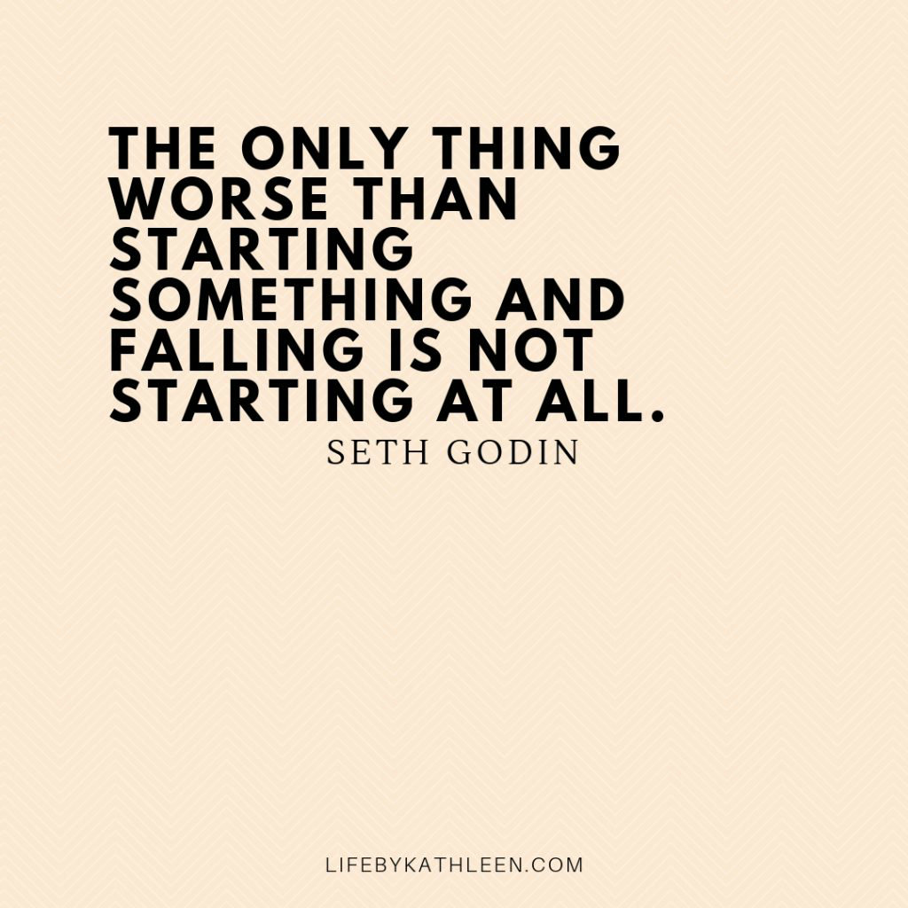The only thing worse than starting something and falling is not starting at all - Seth Godin