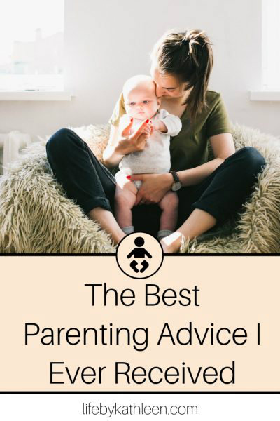 The Best Parenting Advice I Ever Received