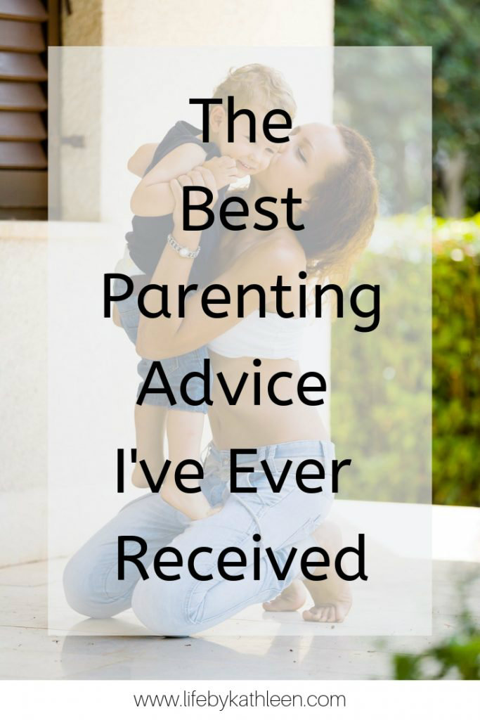 The Best Parenting Advice I've Ever Received