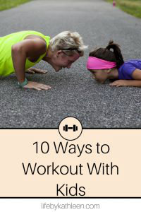 10 Ways to Workout With Kids