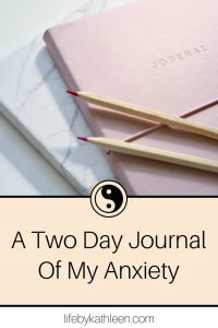 A Two Day Journal of my Anxiety