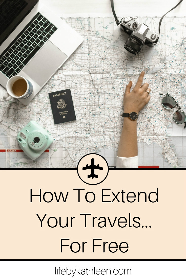 How To Extend Your Travels...For Free