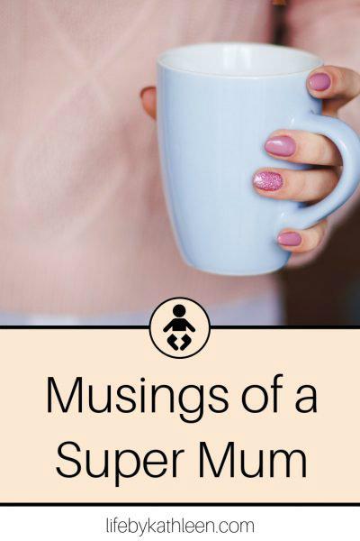 Musings of a Super Mum