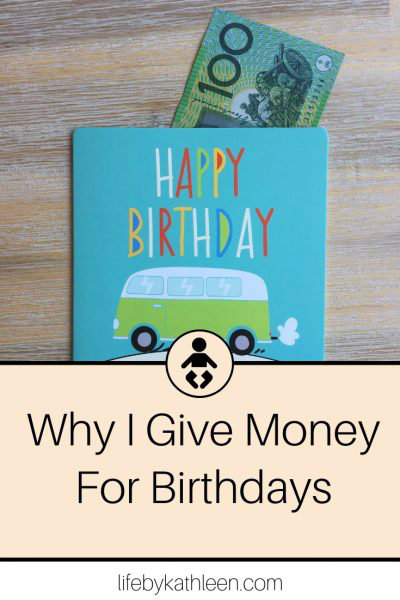 Why I Give Money For Birthdays