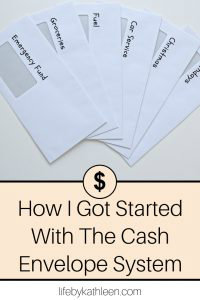 How I Got Started With The Cash Envelope System