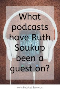 What podcasts have Ruth Soukup been a guest on?