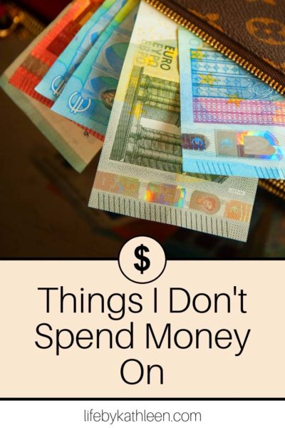 Things I don't spend money on