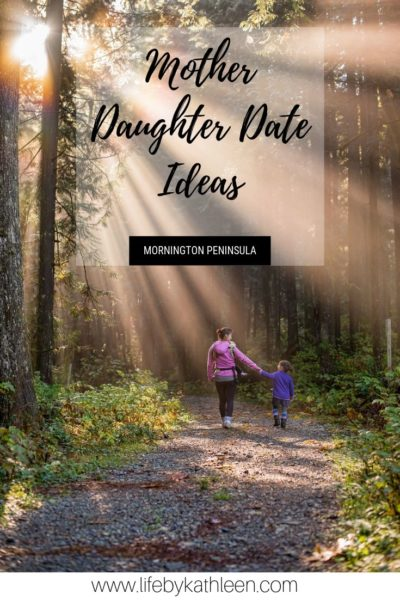Mother Daghter Date Ideas Mornington Peninsula