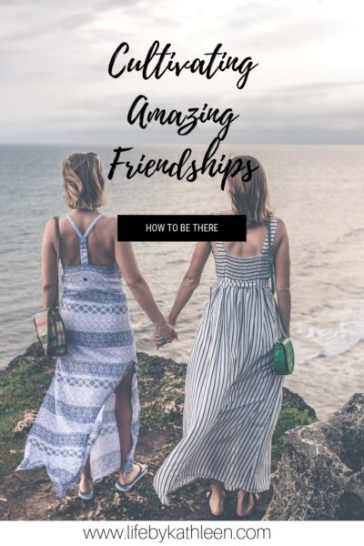 cultivating amazing friendships