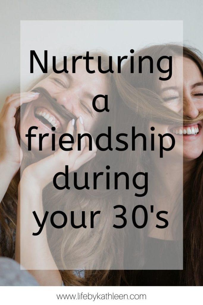 Nurturing a friendship during your 30s