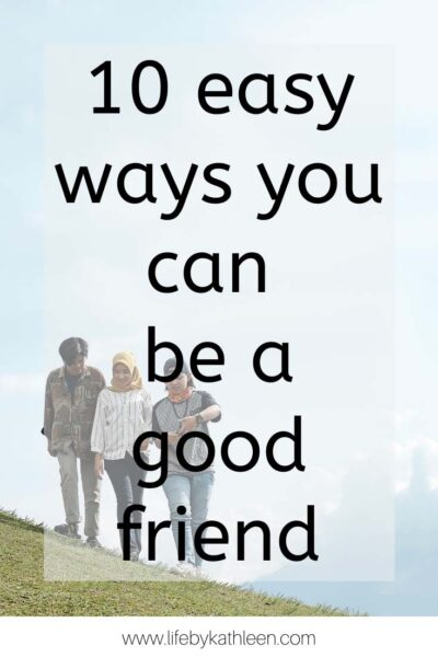 10 easy ways you can be a good friend