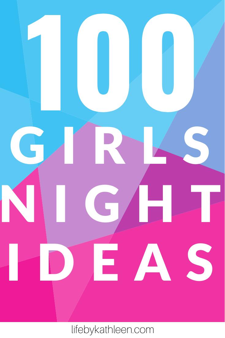 100 girls night ideas