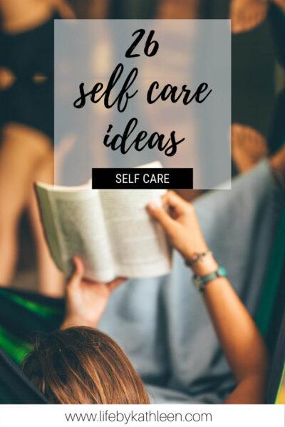 26 self care ideas