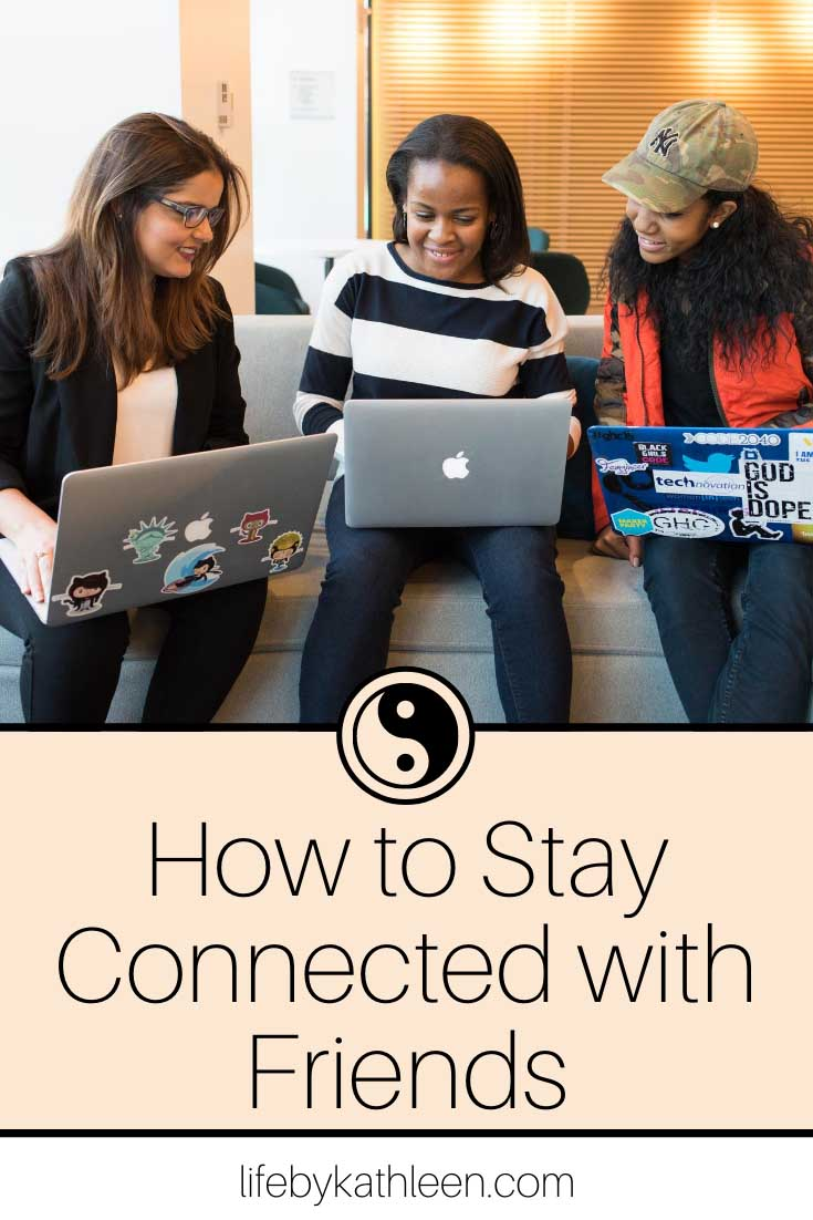 How to stay connected with friends