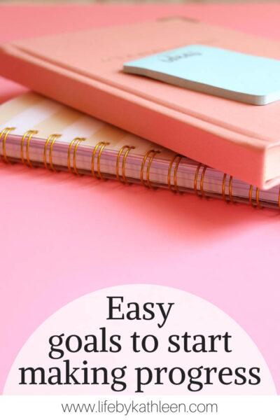 easy goals to start making progress