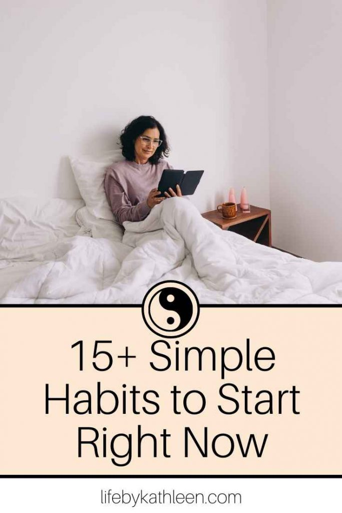 15+ Simple Habits to Start Right Now