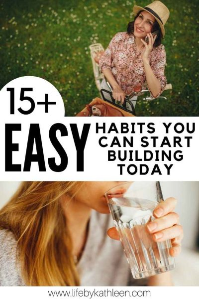 15+ easy habits you can start building today