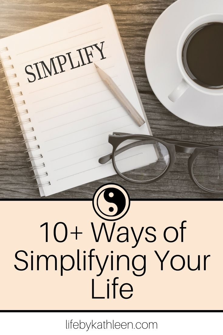 10+ Ways of Simplifying Your Life