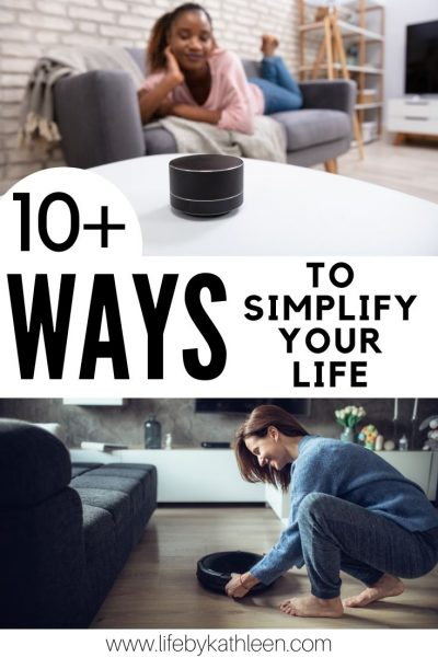 10+ Ways to Simplify Your Life